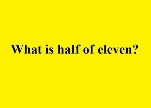 What is half of eleven?