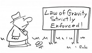 Law of Gravity Strictly Enforced